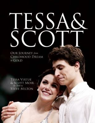 Tessa & Scott: Our Journey from Childhood Dream to Gold 9780887842979