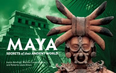 Maya: Secrets of Their Ancient World 9780888544872