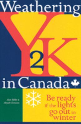 Weathering Y2K in Canada: Be Ready If the Lights Go Out in Winter 9780888643346