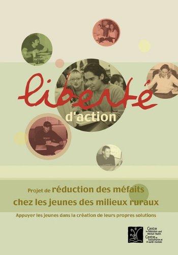 Libert D'Action: Projet de R Duction Des M Faits Chez Les Jeunes Des Milieux Ruraux 9780888683755