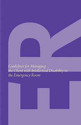Guidelines for Managing the Client with Intellectual Disability in the Emergency Room 9780888684349