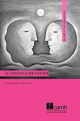 La Therapie de Couple: Guide D'Information 9780888684783
