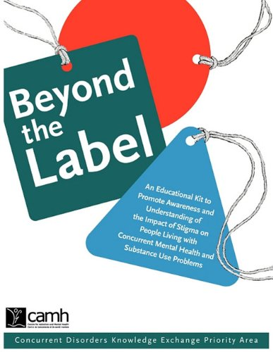 Beyond the Label: An Educational Kit to Promote Awareness and Understanding of the Impact of Stigma on People Living with Concurrent Men 9780888685063