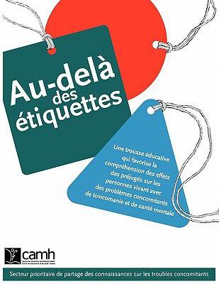 Au-del Des Tiquettes: Une Trousse Ducative Qui Favorise La Compr Hension Des Effets Des PR Jug?'s Sur Les Personnes Vivant Avec Des Probl Me