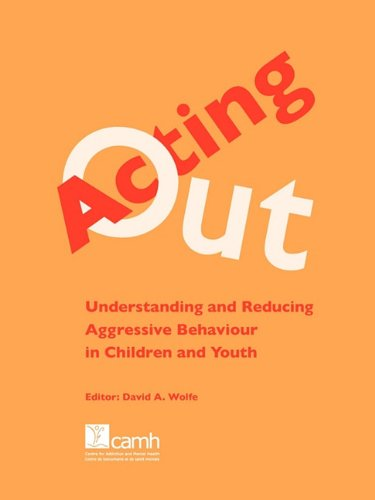 Acting Out: Understanding and Reducing Aggressive Behaviour in Children and Youth 9780888685322