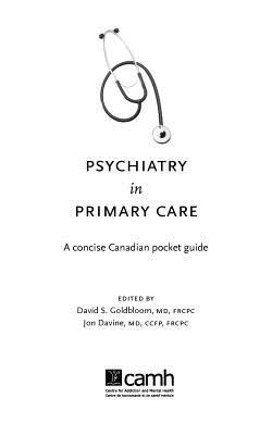 Psychiatry in Primary Care: A Concise Canadian Pocket Guide 9780888686800
