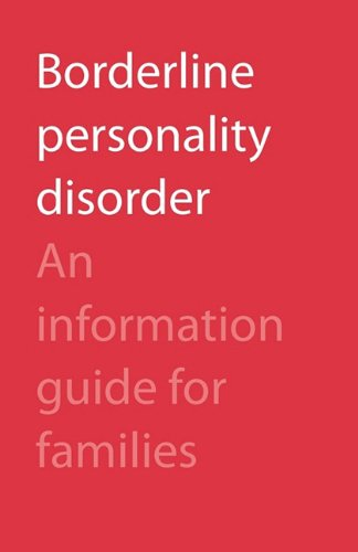 Borderline Personality Disorder: An Information Guide for Families 9780888688194
