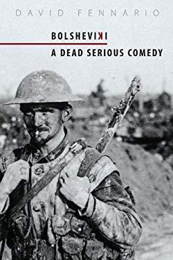 Bolsheviki: A Dead Serious Comedy 9780889226876