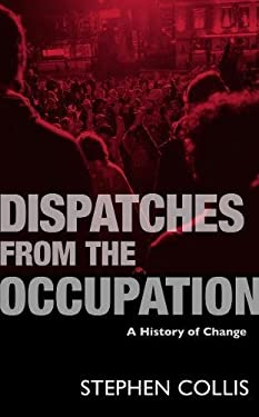 Dispatches from the Occupation: A History of Change 9780889226951