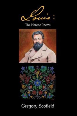 Louis: The Heretic Poems 9780889712621