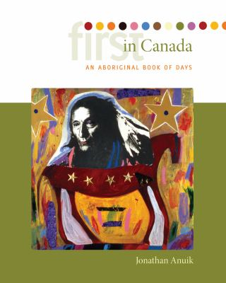 First in Canada: An Aboriginal Book of Days 9780889772403
