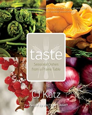 Taste: Seasonal Dishes from a Prairie Table 9780889772779