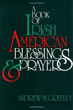 A Book of Irish American Blessings & Prayers 9780883472699