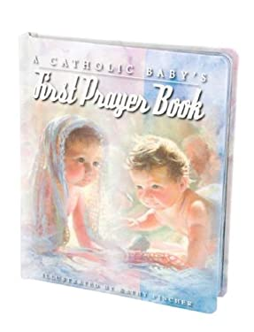A Catholic Baby's First Prayer Book 9780882717067