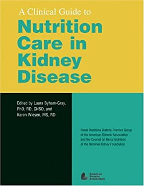A Clinical Guide to Nutrition Care in Kidney Disease 9780880913447