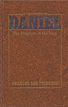 A Commentary on Daniel: The Kingdom of the Lord 9780884691570