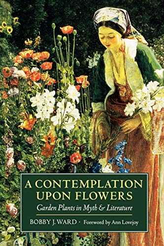 A Contemplation Upon Flowers: Garden Plants in Myth and Literature 9780881927276