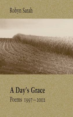 A Day's Grace: Poems 1997-2002 9780889842335