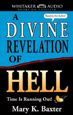 A Divine Revelation of Hell: Time is Running Out! 9780883683422