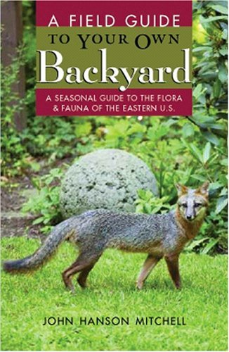A Field Guide to Your Own Back Yard 9780881504743