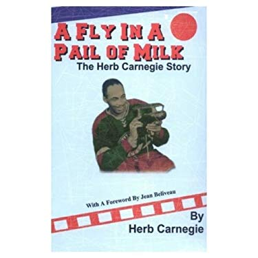 A Fly in a Pail of Milk: The Herb Carnegie Story 9780889626041
