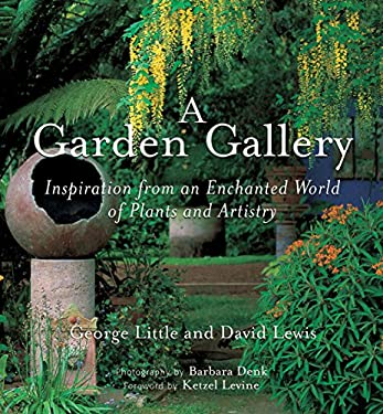 A Garden Gallery: Inspiration from an Enchanted World of Plants and Artistry 9780881929140