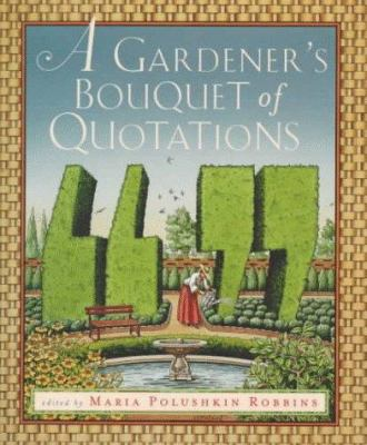 A Gardener's Bouquet of Quotations 9780880015899