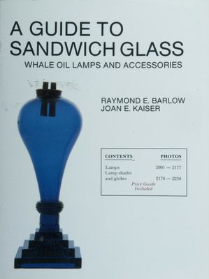 A Guide to Sandwich Glass: Whale Oil Lamps and Accessories 9780887401718