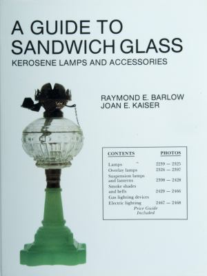 A Guide to Sandwich Glass: Kerosene Lamps and Accessories 9780887401725
