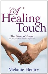 A Healing Touch: The Power of Prayer