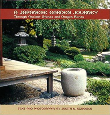 A Japanese Garden Journey: Through Ancient Stones and Dragon Bones 9780880451475