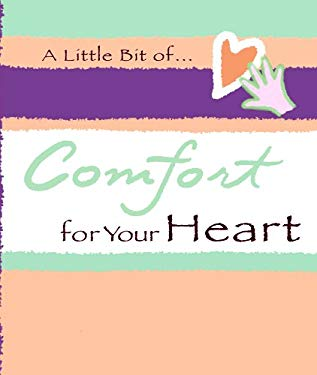 A Little Bit Of... Comfort for Your Heart 9780883969526