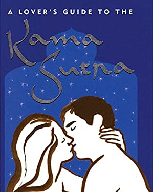 A Lover's Guide to the Kama Sutra 9780880880787