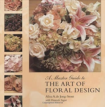 A Master Guide to the Art of Floral Design 9780881927665