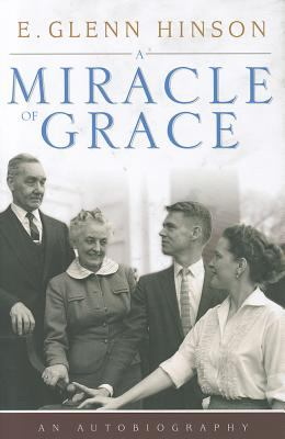 A Miracle of Grace: An Autobiography 9780881463941