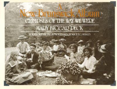 A New Brunswick Album: Glimpses of the Way We Were 9780888820969