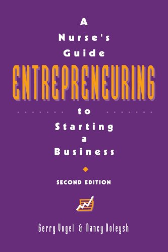 A Nurse's Guide to Starting a Business 9780887376115