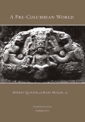 A Pre-Columbian World 9780884023159