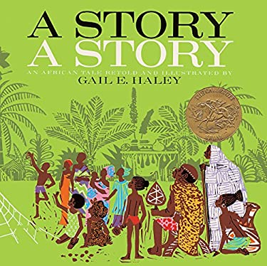 A Story, a Story: An African Tale 9780881036060
