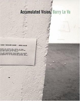 Accumulated Vision: Barry Le Va 9780884541066