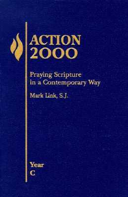 Action: Year C: Praying Scripture in a Contemporary Way 9780883473962