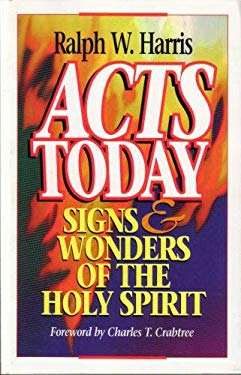 Acts Today: Signs and Wonders of the Holy Spirit 9780882434131