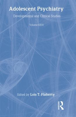 Adolescent Psychiatry, V. 26: Annals of the American Society for Adolescent Psychiatry 9780881633320