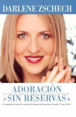 Adoracion Sin Reservas: Extravagant Worship 9780884199076