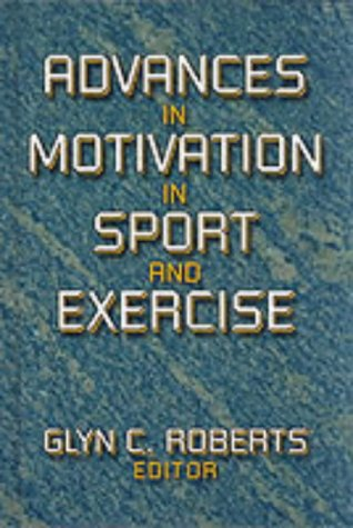 Advances in Motivation in Sport & Exercise 9780880118491