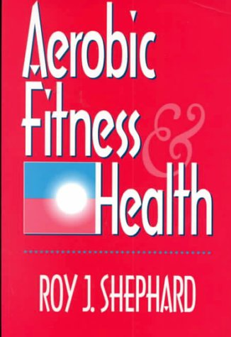 Aerobic Fitness and Health (Paper) 9780880117258
