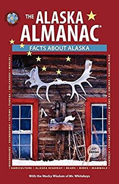 The Alaska Almanac: Facts about Alaska 9780882408132