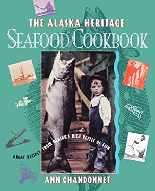 Alaska Heritage Seafood Cookbook: Great Recipes Fr 9780882404691
