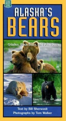 Alaska's Bears: Grizzlies, Black Bears, and Polar 9780882404998