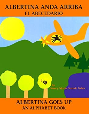 Albertina Anda Arriba/Albertina Goes Up: El Abecedario/An Alphabet Book 9780881064186